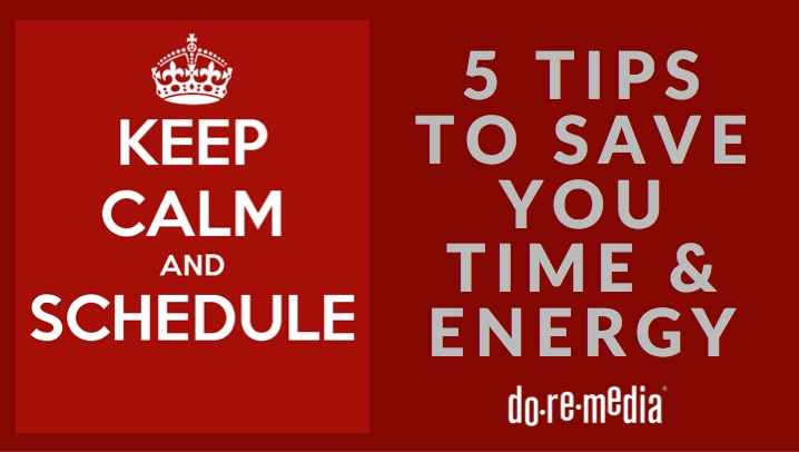 5 tips to save you time & energy