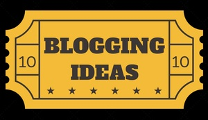 10 Blogging Ideas