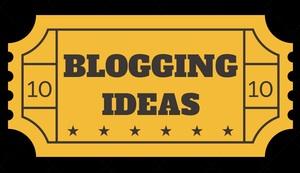 10 Blogging Ideas